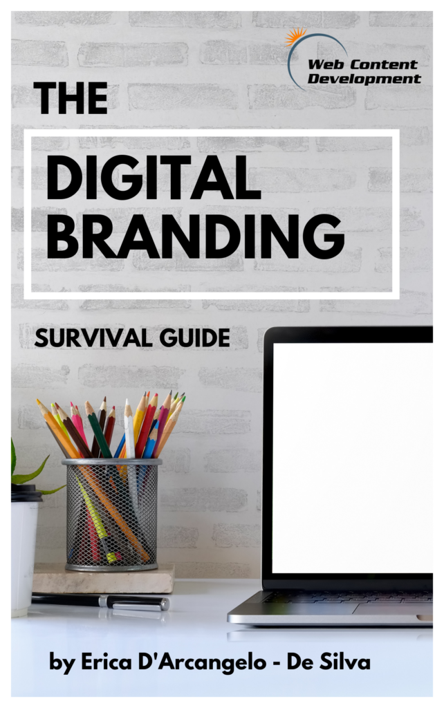 The Digital Branding Survival Guide by Erica D'Arcangelo.